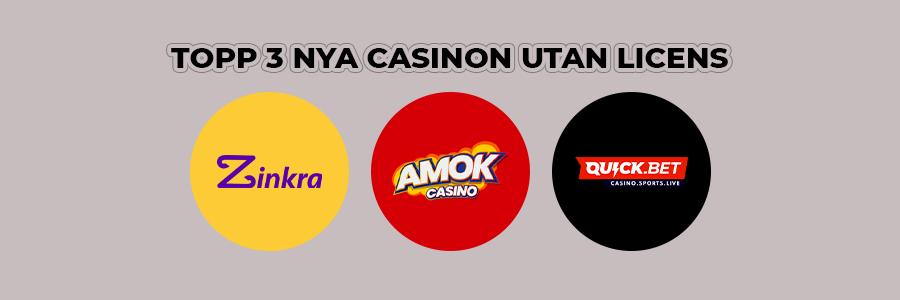 3 bästa nya casino utan svensk licens loggor